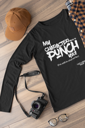 My character wants to punch you Long sleeve t-shirt