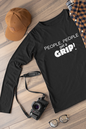 People people get a grip Long sleeve t-shirt