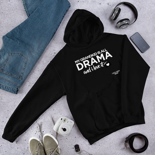 My grandkid is all drama and i love it Unisex Hoodie