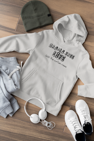 Drama free life until the curtain rises Kids Hoodie