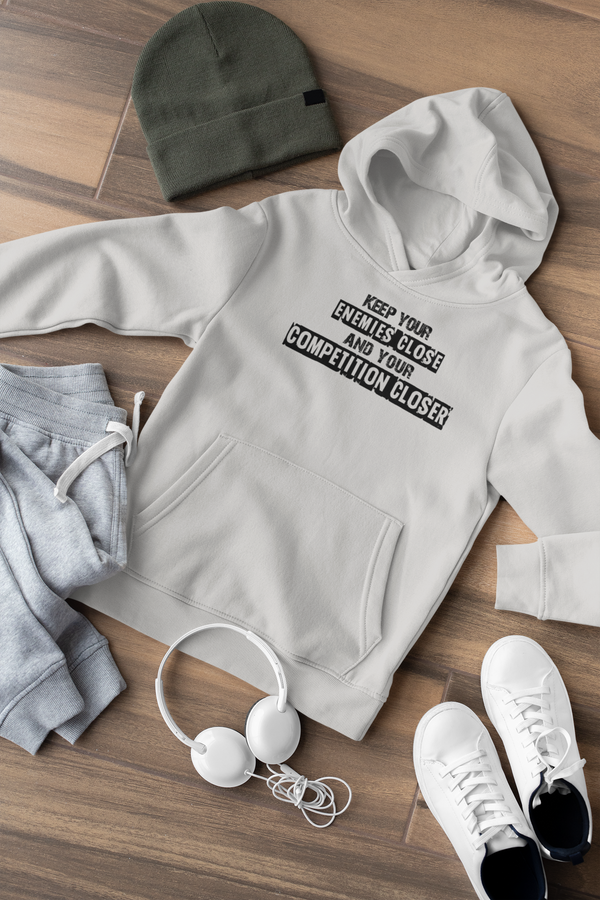 Keep your enemies close and your competition closer Kids Hoodie
