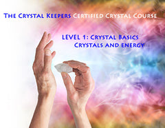 CLASS OF 2018 Course Intake. Crystal Basics Level 1 - Crystals and Energy