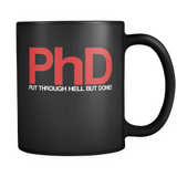 PHD: Put through hell but done! 11oz