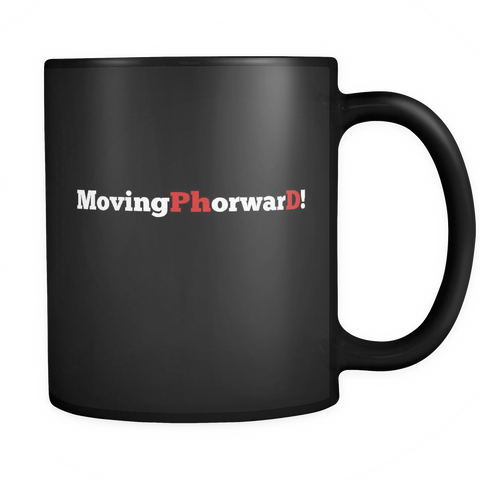 Moving Phorward! 11oz