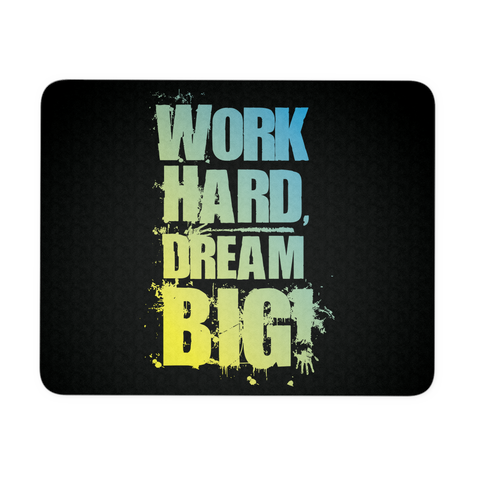 Work Hard Dream Big!