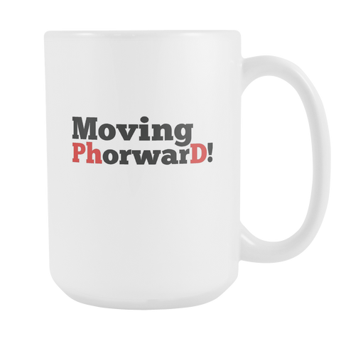 Moving Phorward! 15oz