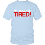 My Black is Tired