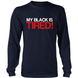 My Black is Tired!
