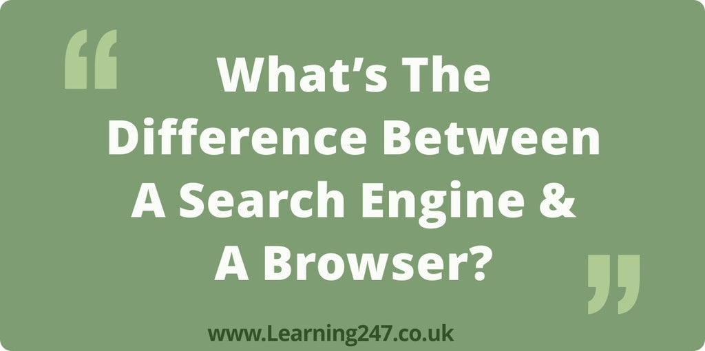 What's The Difference Between A Search Engine & A Browser?