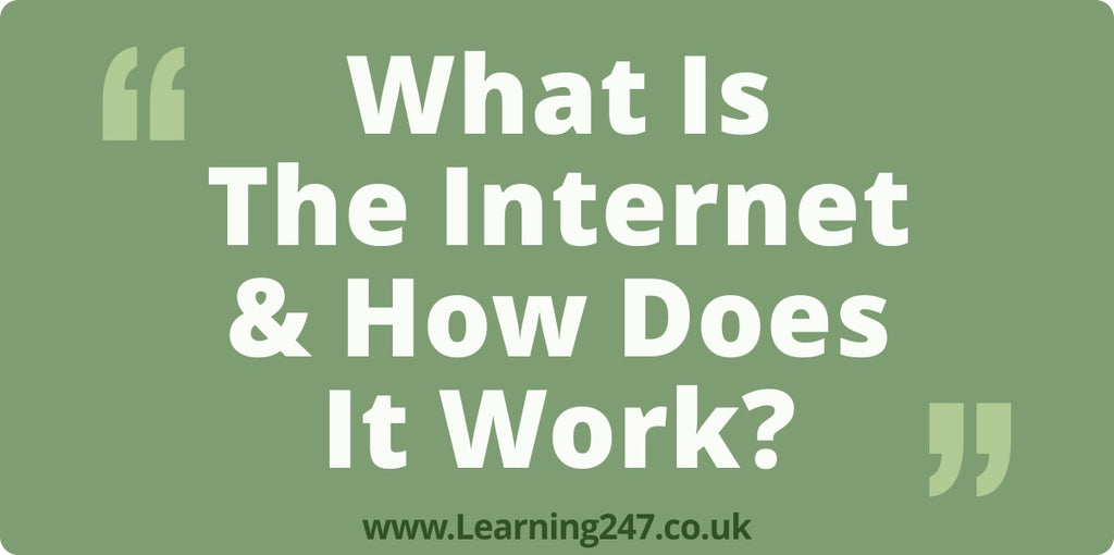 What Is The Internet & How Does It Work?