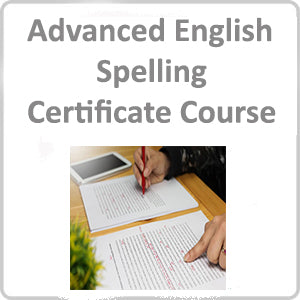 Advanced English Spelling Certificate Course