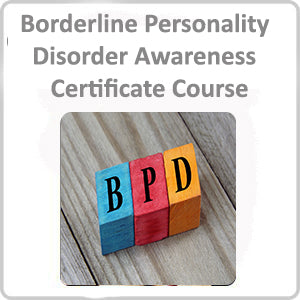 Borderline Personality Disorder Awareness Certificate Course