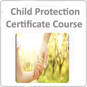 Child Protection Certificate Course