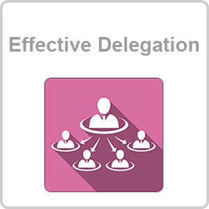 Effective Delegation CPD Certified Online Course