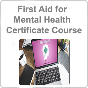 First Aid for Mental Health Certificate Course