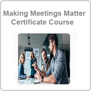 Making Meetings Matter Certificate Course