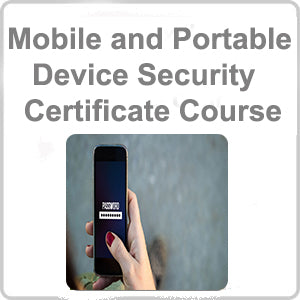 Mobile and Portable Device Security Certificate Course