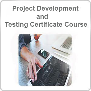 Project Development and Testing Certificate Course