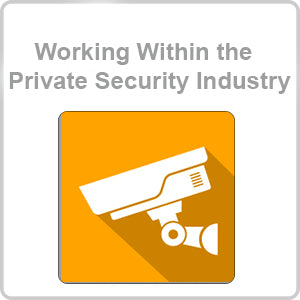 Working Within the Private Security Industry CPD Certified Online Course