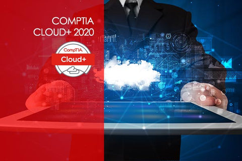CompTIA Cloud+ 2020 Certification Training Course