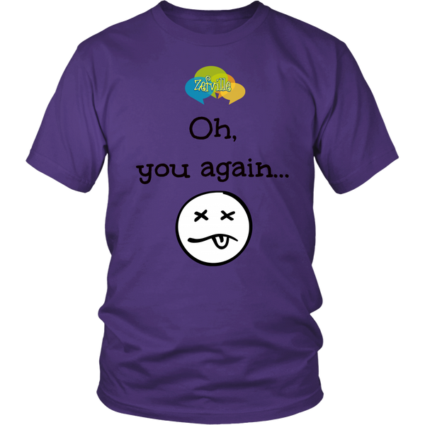 Oh, you again Gildan Unisex T-shirt
