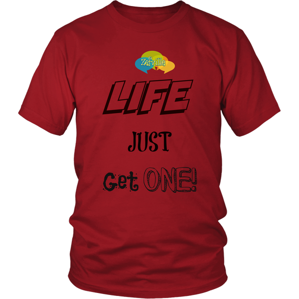 Life Just Get One Gildan Unisex T-Shirt