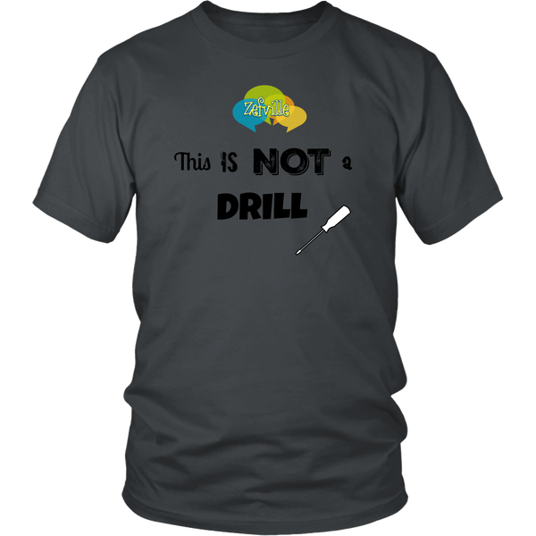 This is not a drill Gildan Unisex T-shirt