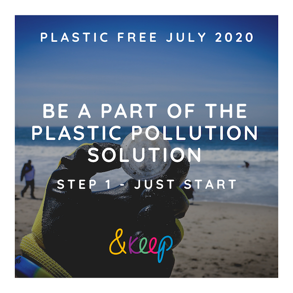 Be A Part of the Plastic Pollution Solution: Step 1 - Just Start