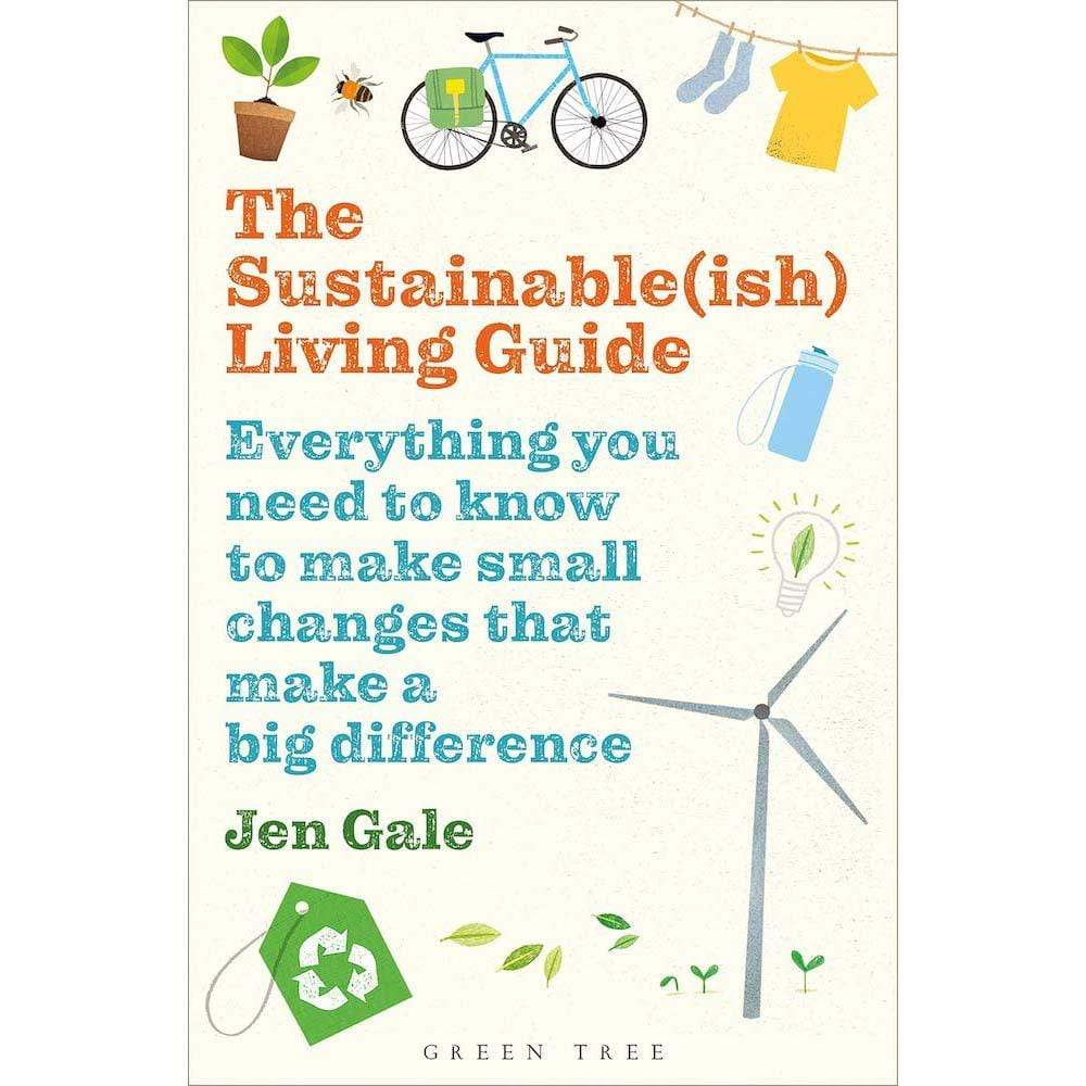 The Sustainble(ish) Living Guide by Jen Gale &Keep