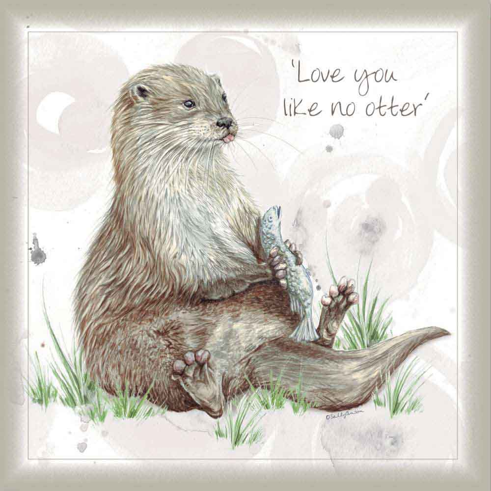 Greetings Card by Shared Earth - Love You Like No Otter &Keep