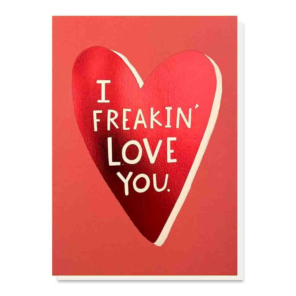 Freaking Love You Greetings Card &Keep