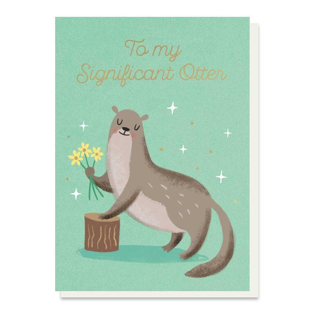 To My Significant Otter! Greetings Card Stormy Knight &Keep