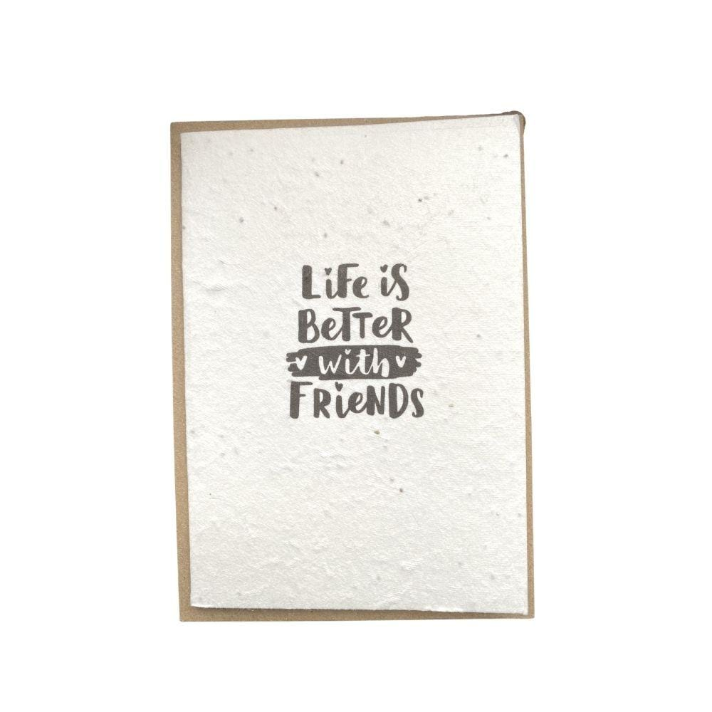 Seed Paper Greetings Card - Life is Better with Friends &Keep