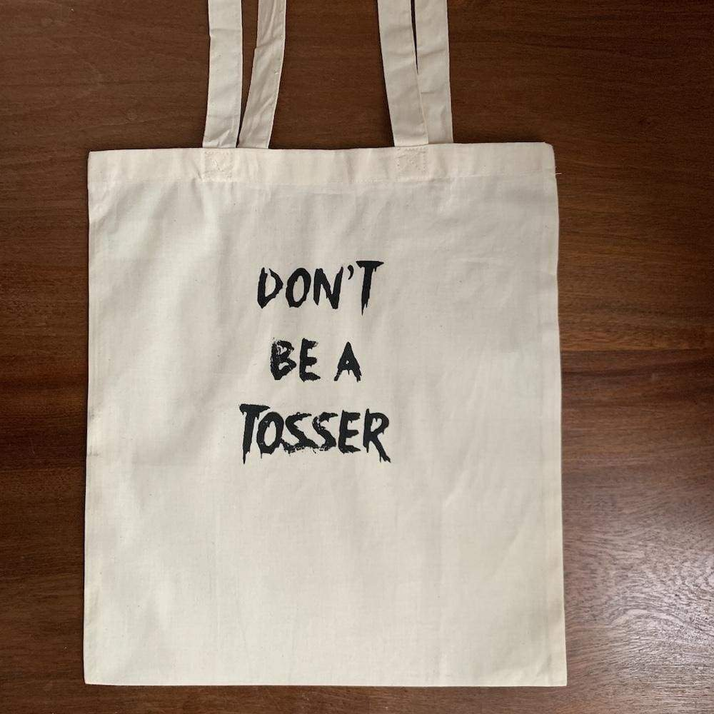 Wild Apparel Cotton Tote Bag - Dont Be A Tosser &Keep