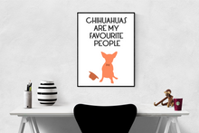 """Chihuauhuas Are My Favourite People"" A4 Print"