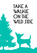 """Take A walkie On The Wild Side"" A4 Print"