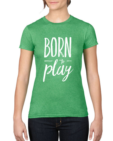 RETRO Ladies Born to Play Crew Neck T-Shirt | Heather Green