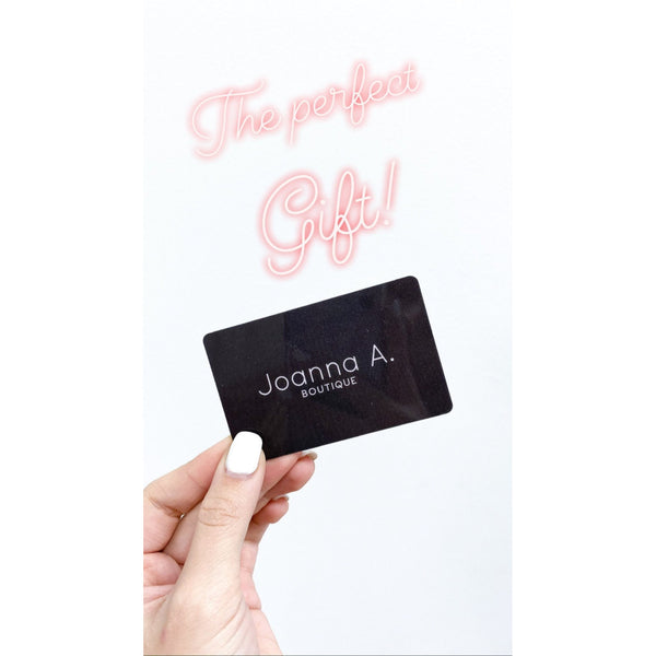 Gift Card - Joanna A. Boutique