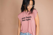 Pick Flowers Not Fights | Muscle Tee