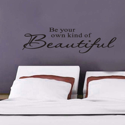 Be Your Own Kind Of Beautiful Wall Sticker Diy Art Words Quote Wall Decal Home Decor