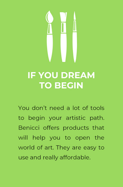 If you dream to begin. You don't need a lot of tools to begin your artistic path. Benicci offers products that will help you to open the world of art. They are easy to use and really affordable.