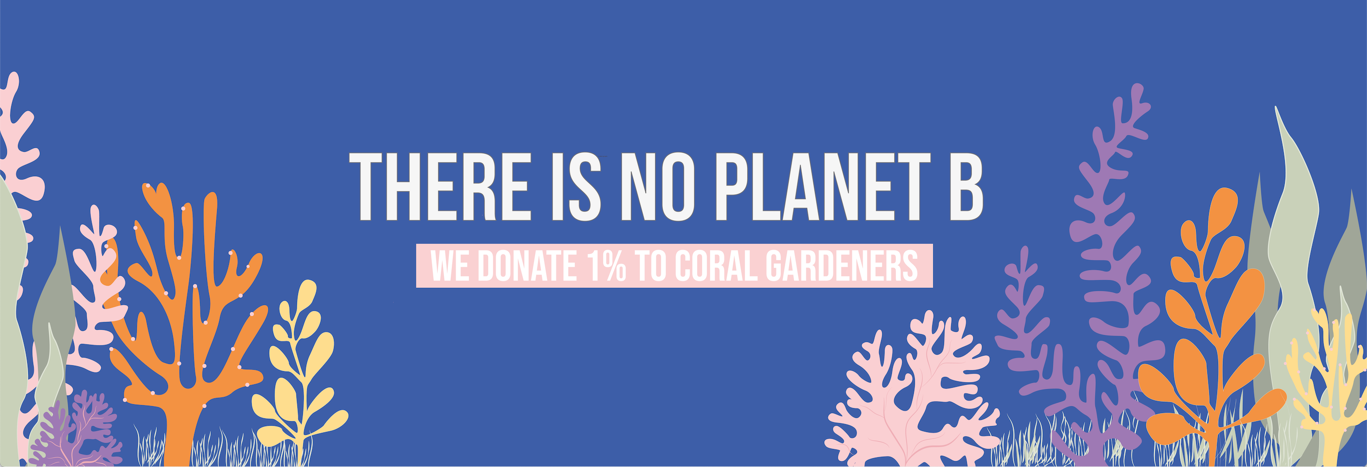 WHY WE JUST HAD TO DONATE 1%  TO CORAL GARDENERS