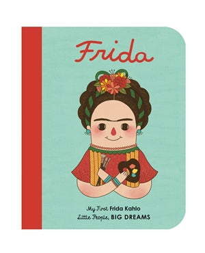 Quatro Kids Little People, Big Dreams - My First Frida Kahlo