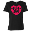 Tuff Love - Ladies' Relaxed T-Shirt