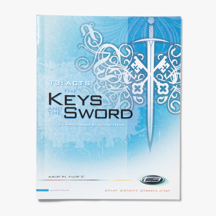 T3 Acts: The Keys and the Sword - Leader's Guide