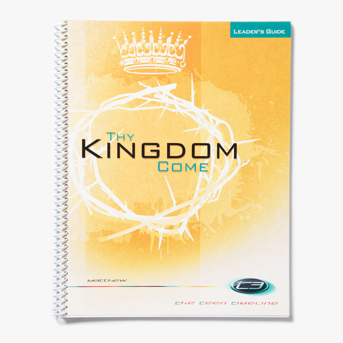 T3 Matthew: Thy Kingdom Come - Leaders Guide