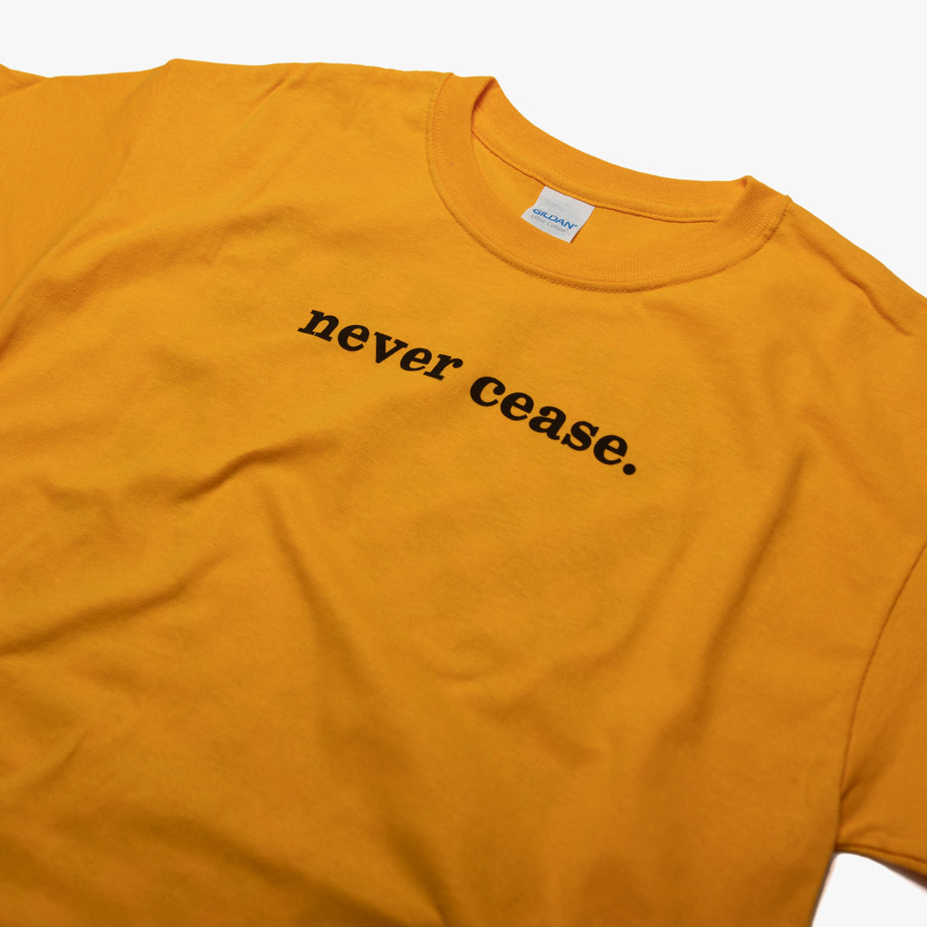 Never Cease T-Shirt