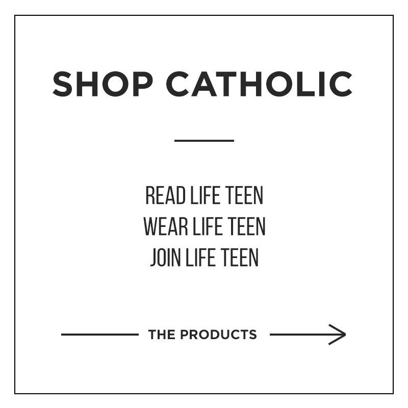 Life Teen Store |  | View Products