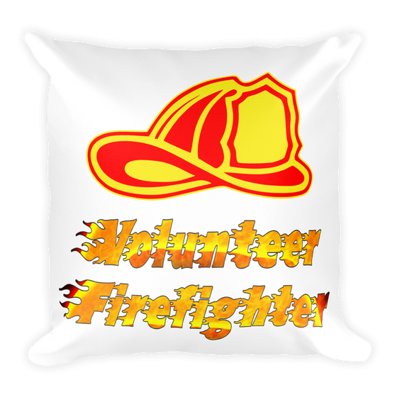 VOLUNTEER FIREFIGHTER  Square Pillow case