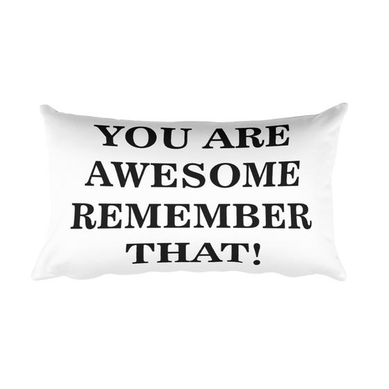 YOU ARE AWESOME REMEMBER THAT!! Rectangular Pillow case